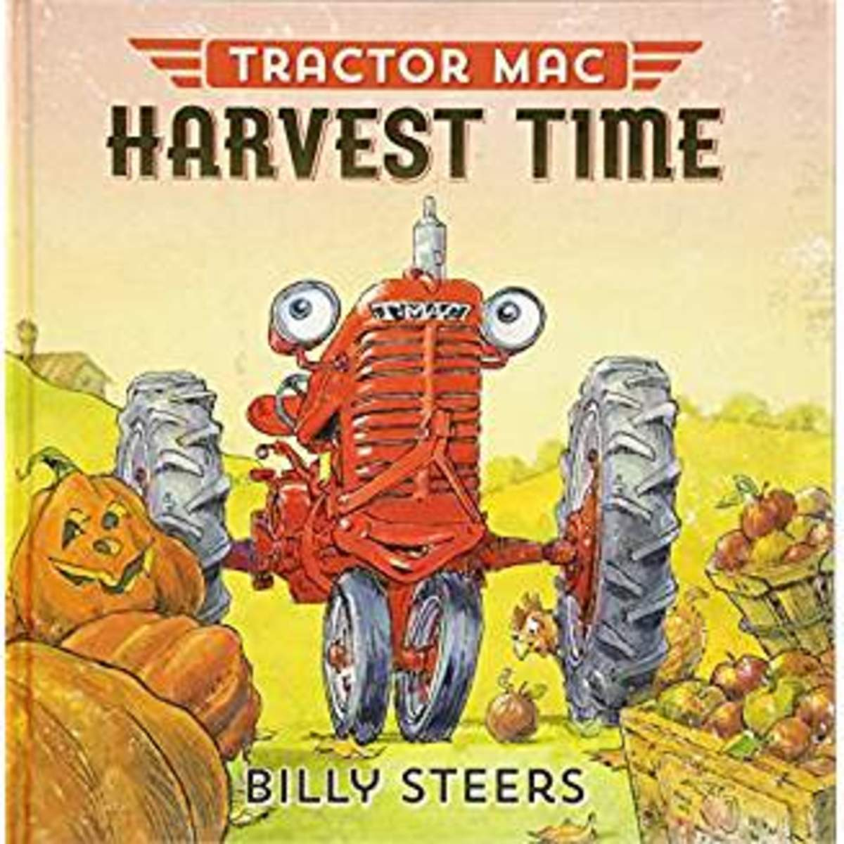 Tractor Mac: Harvest Time by Billy Steers