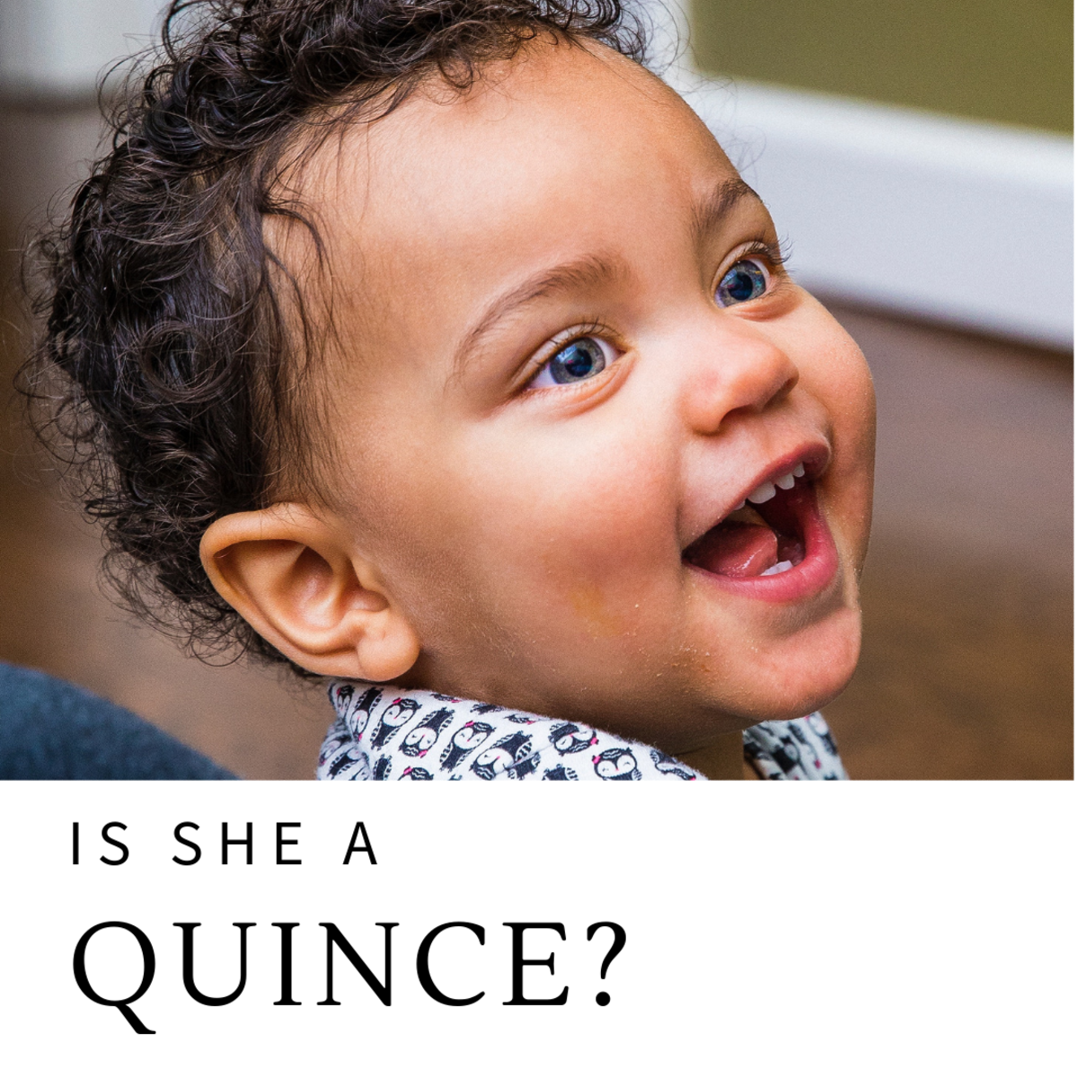 Is she a Quince?