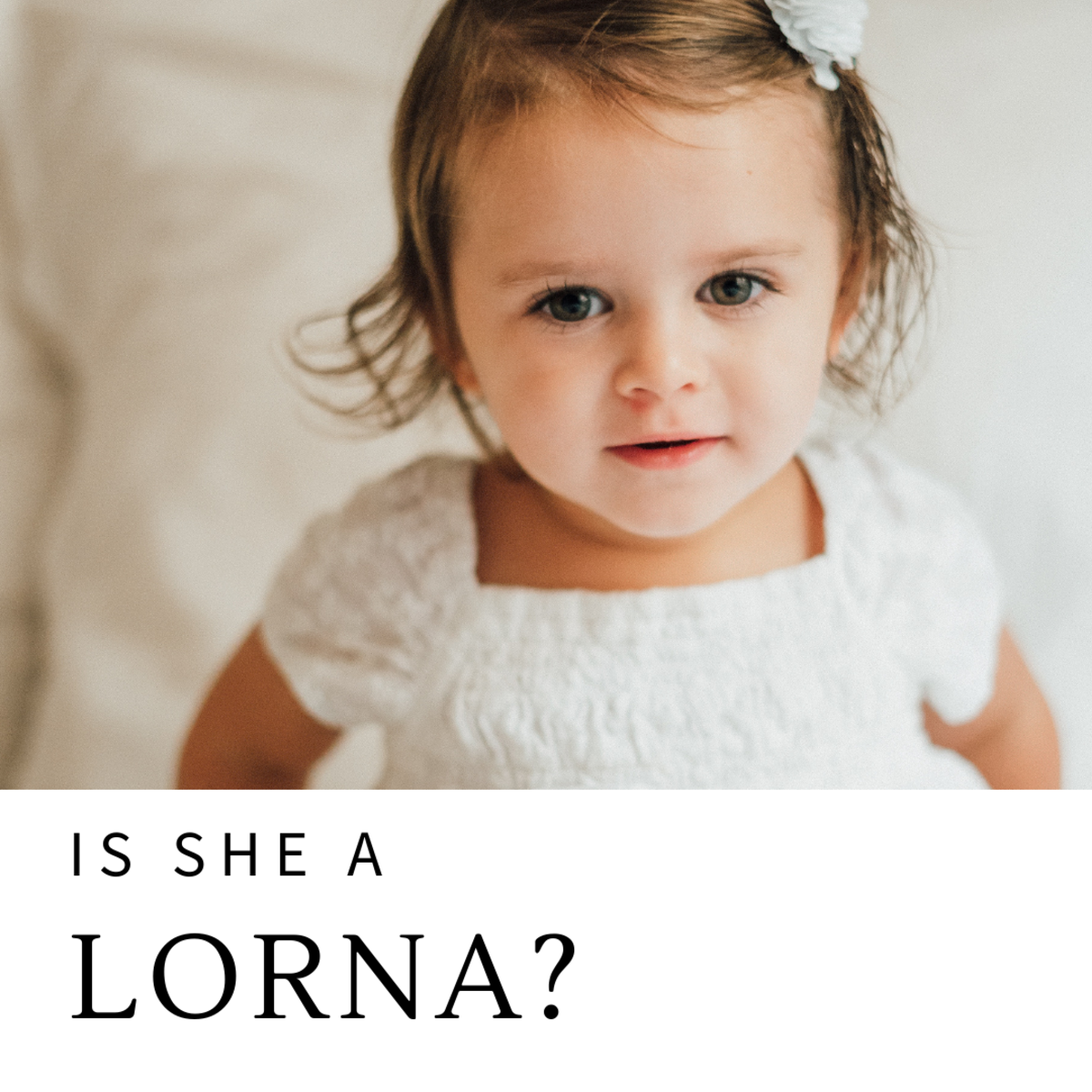 Is she a Lorna?