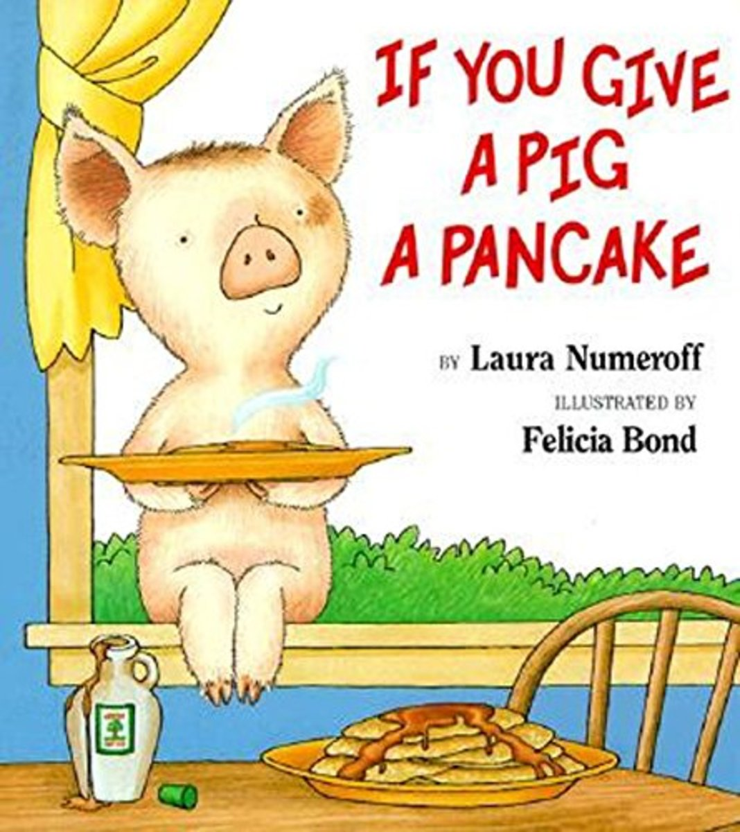 If You Give a Pig a Pancake by Laura Joffe Numerof