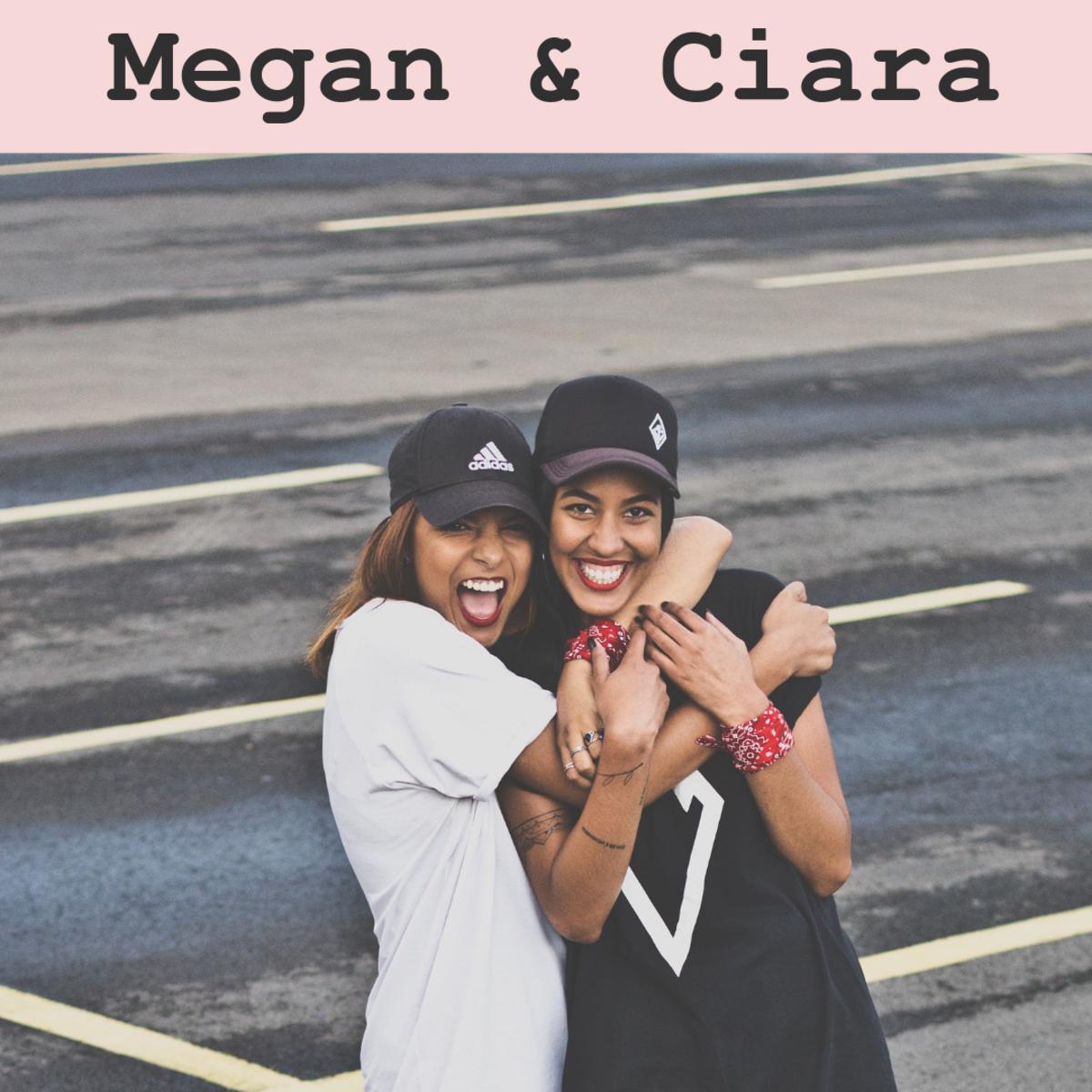 Megan and Ciara