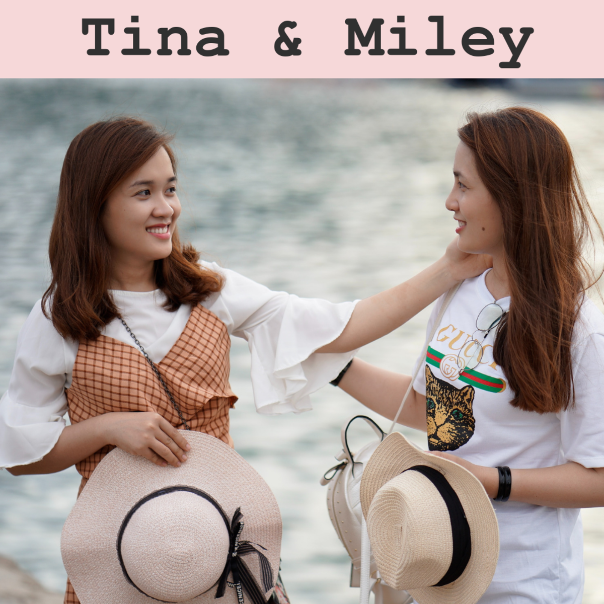 Tina and Miley