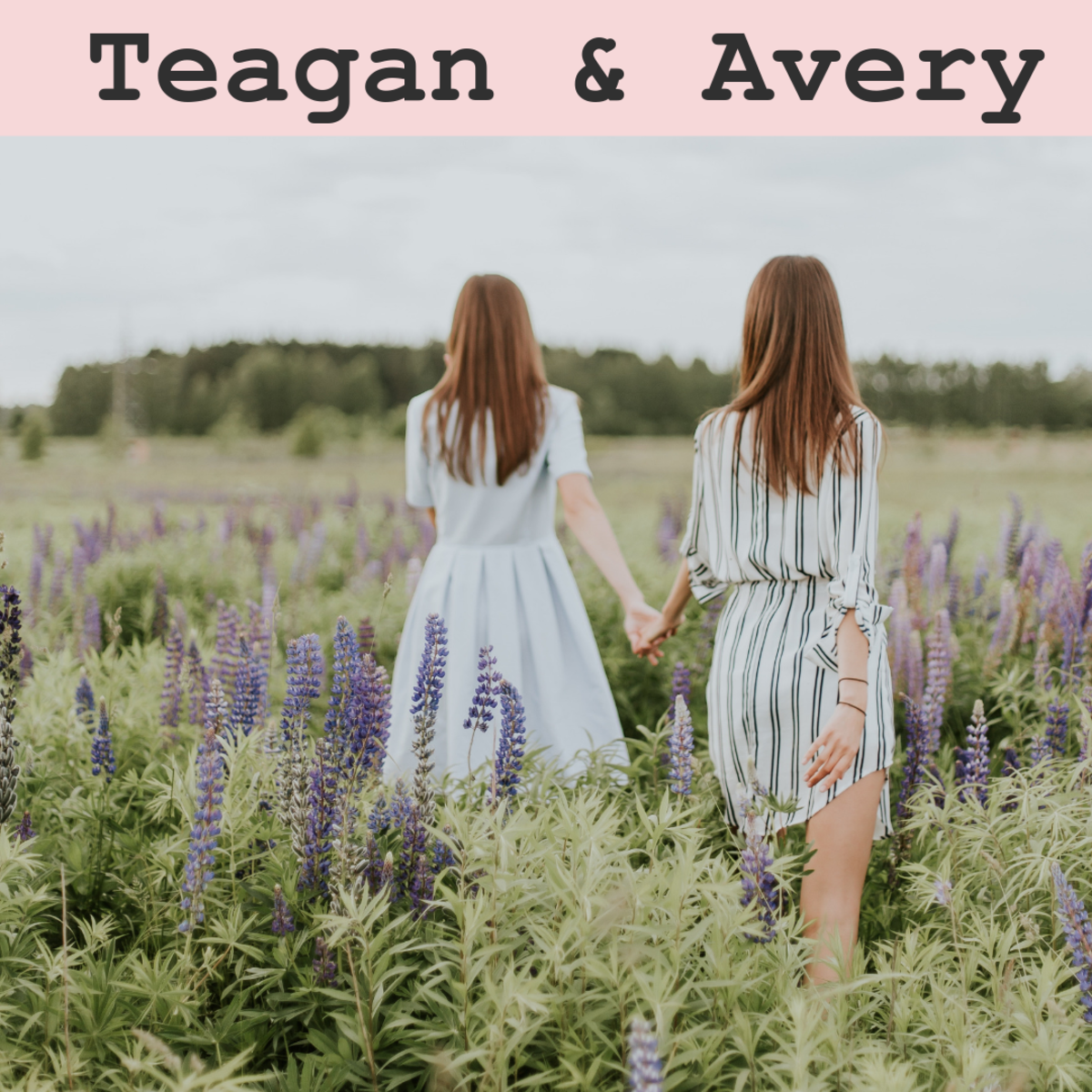 Teagan and Avery
