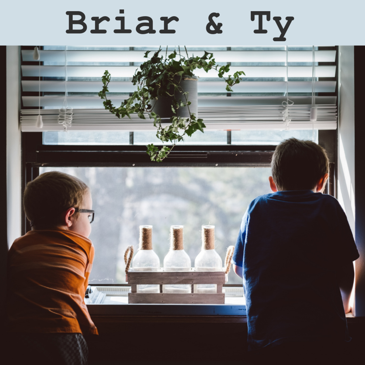 Briar and Ty