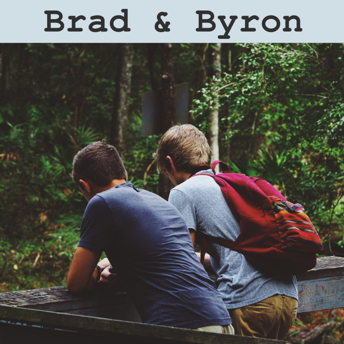 Brad and Byron
