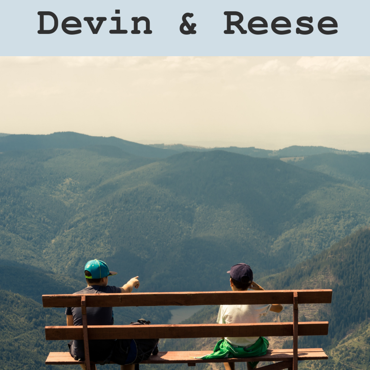 Devin and Reese