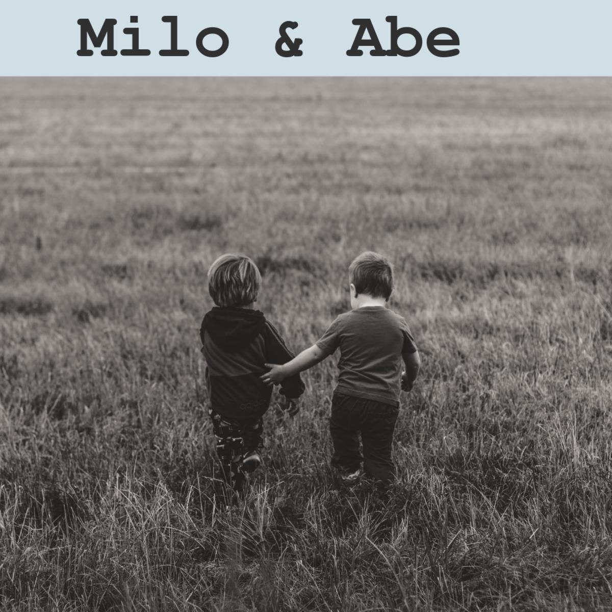 Milo and Abe