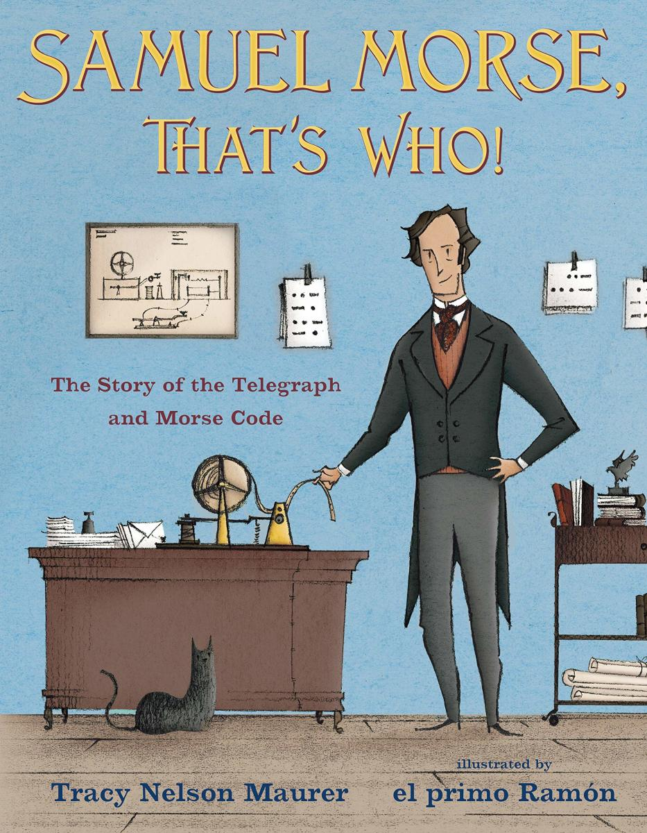 Samuel Morse, That's Who! by Tracey Nelson Maurer