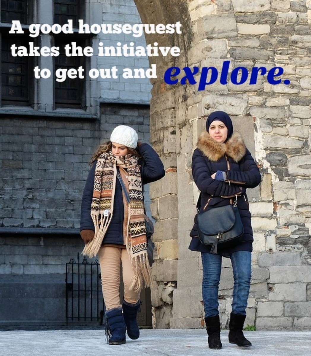 Don't expect your hosts to be your tour guides. Get out of the house and seek your own adventures!