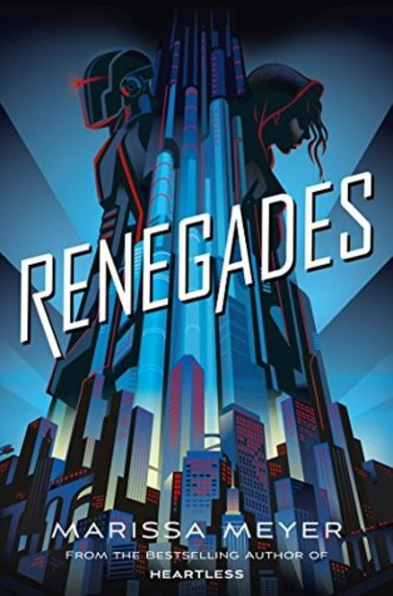 Renegades by Marissa Meyer: Secret Identities. Extraordinary Powers. She wants vengeance. He wants justice.