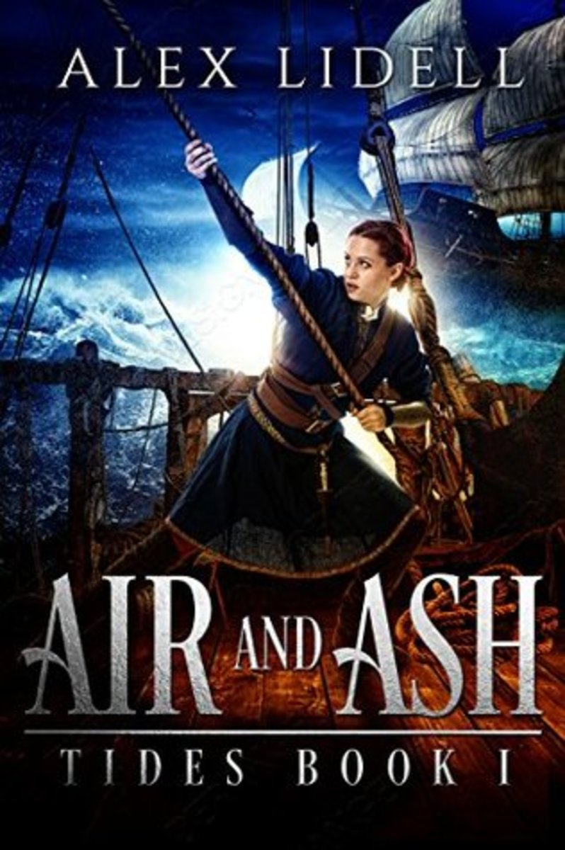 Air and Ash by Alex Lidell: Barred from the sea and facing a political marriage, Nile masquerades as a common sailor on the first ship she can find.