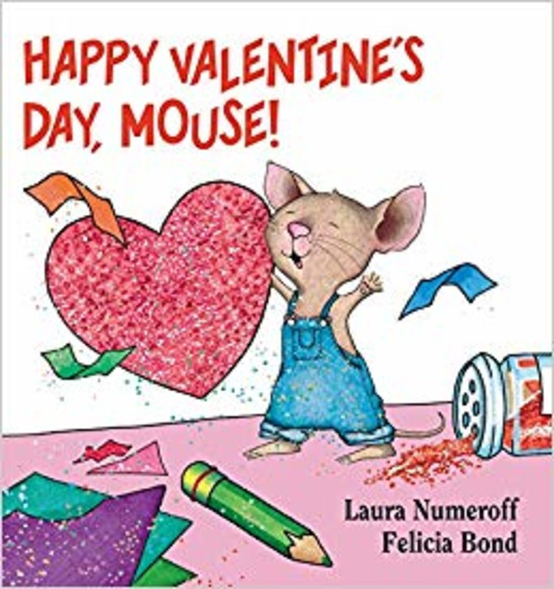 Happy Valentine's Day Mouse by Laura Numeroff