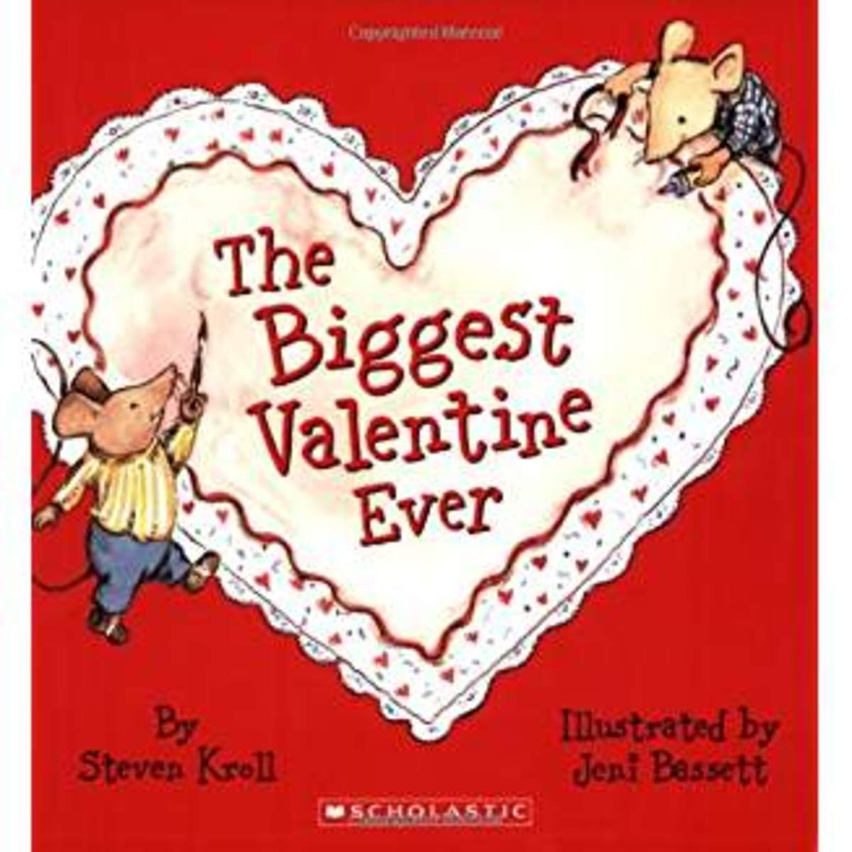 The Biggest Valentine Ever by Steven Kroll