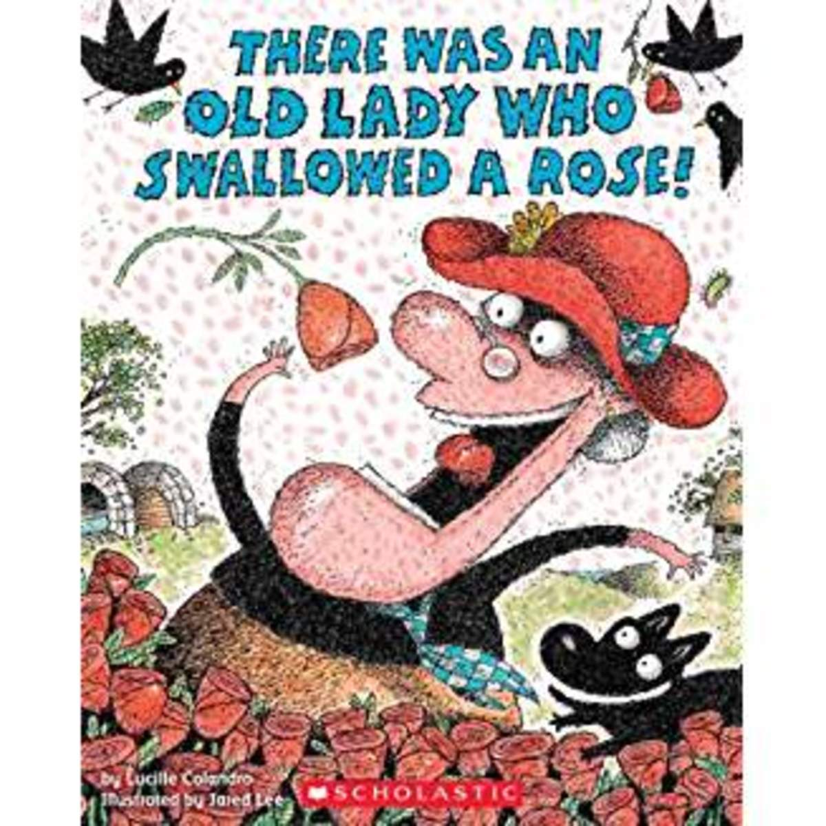 There Was an Old Lady Who Swallowed a Rose! by Lucille Colandro