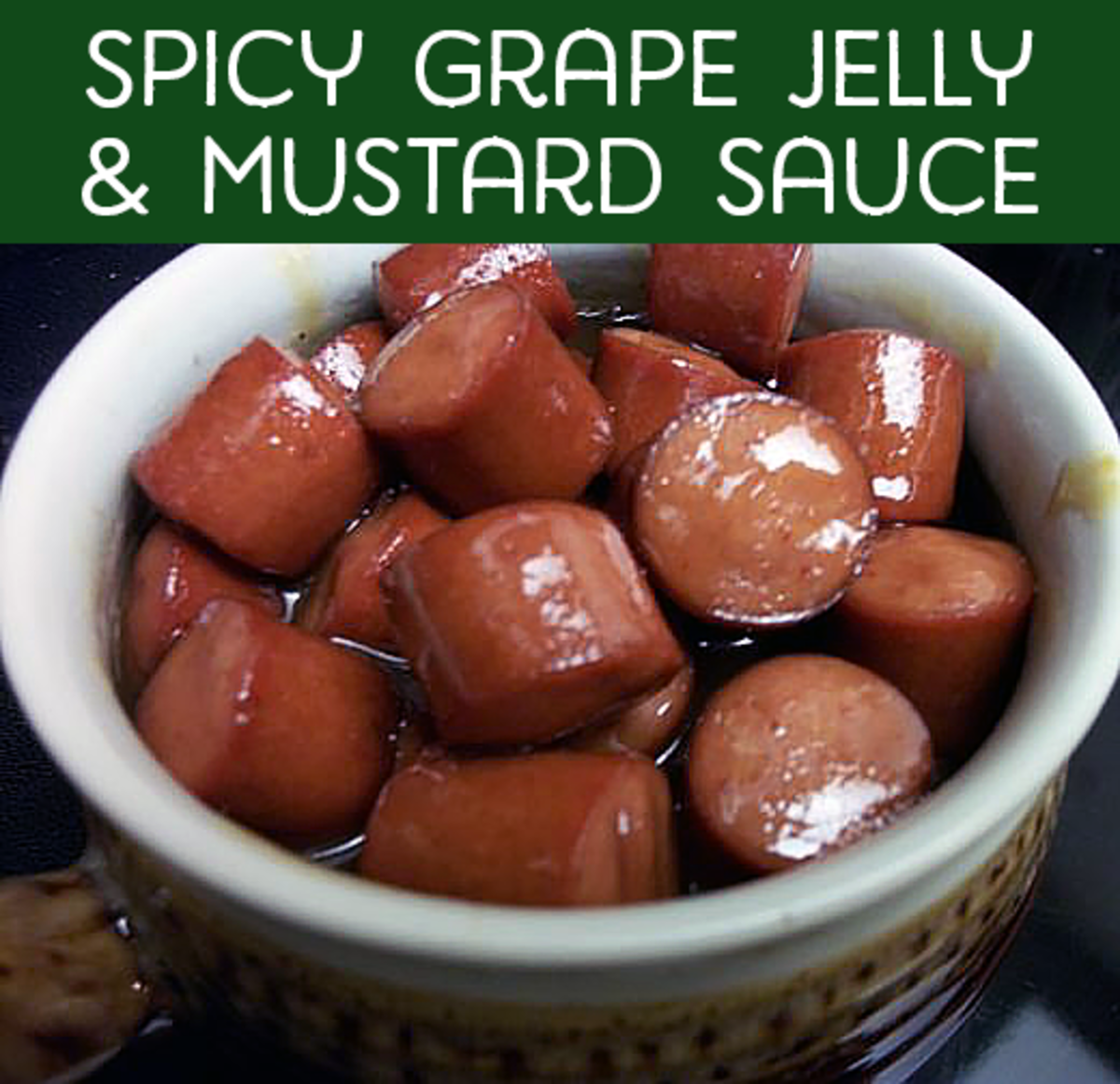 Cocktail weenies in Spicy Grape Jelly and Mustard.