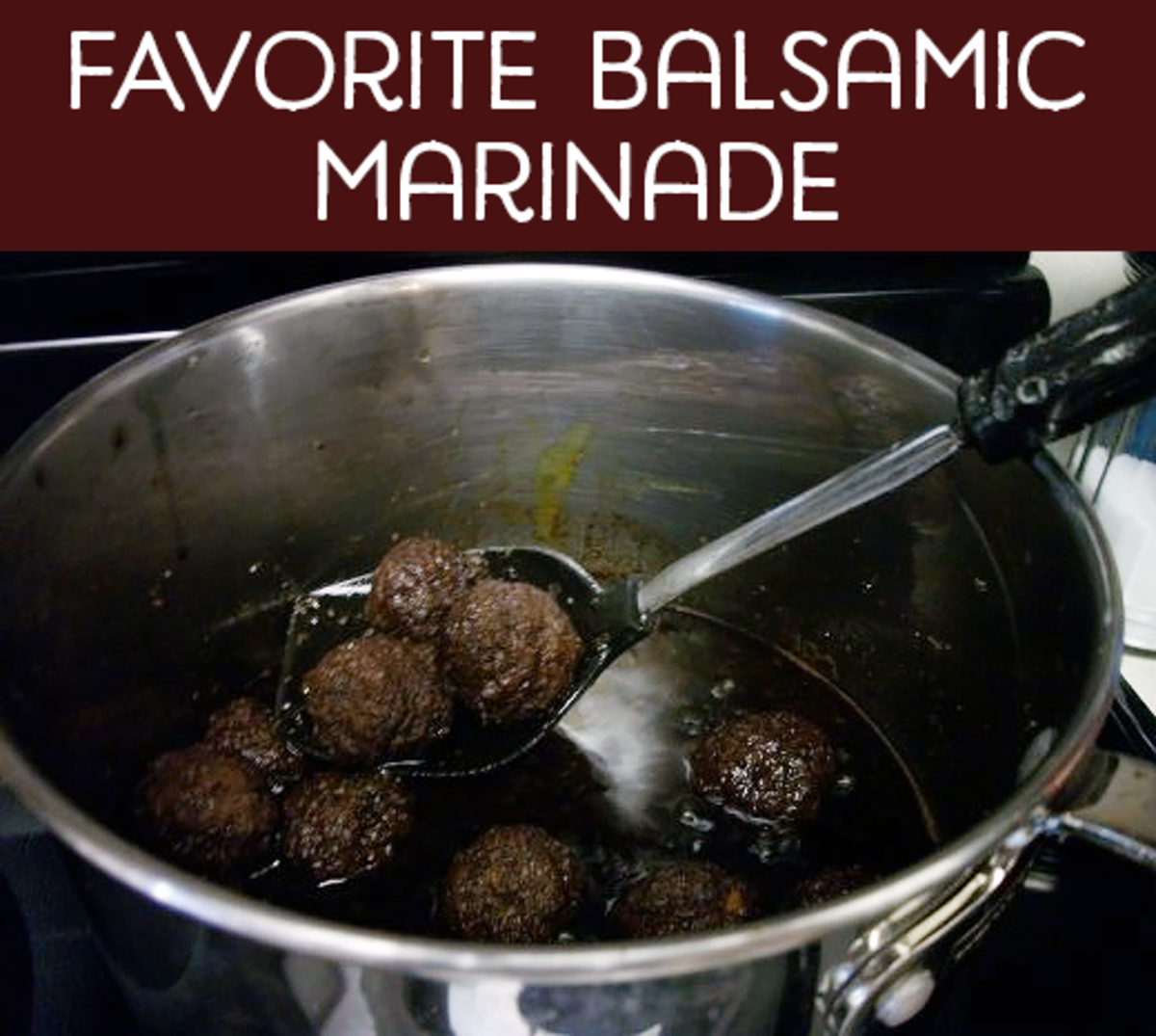 Meatballs simmered in a sauce made with balsamic vinegar, olive oil, soy sauce, garlic powder, and basil.