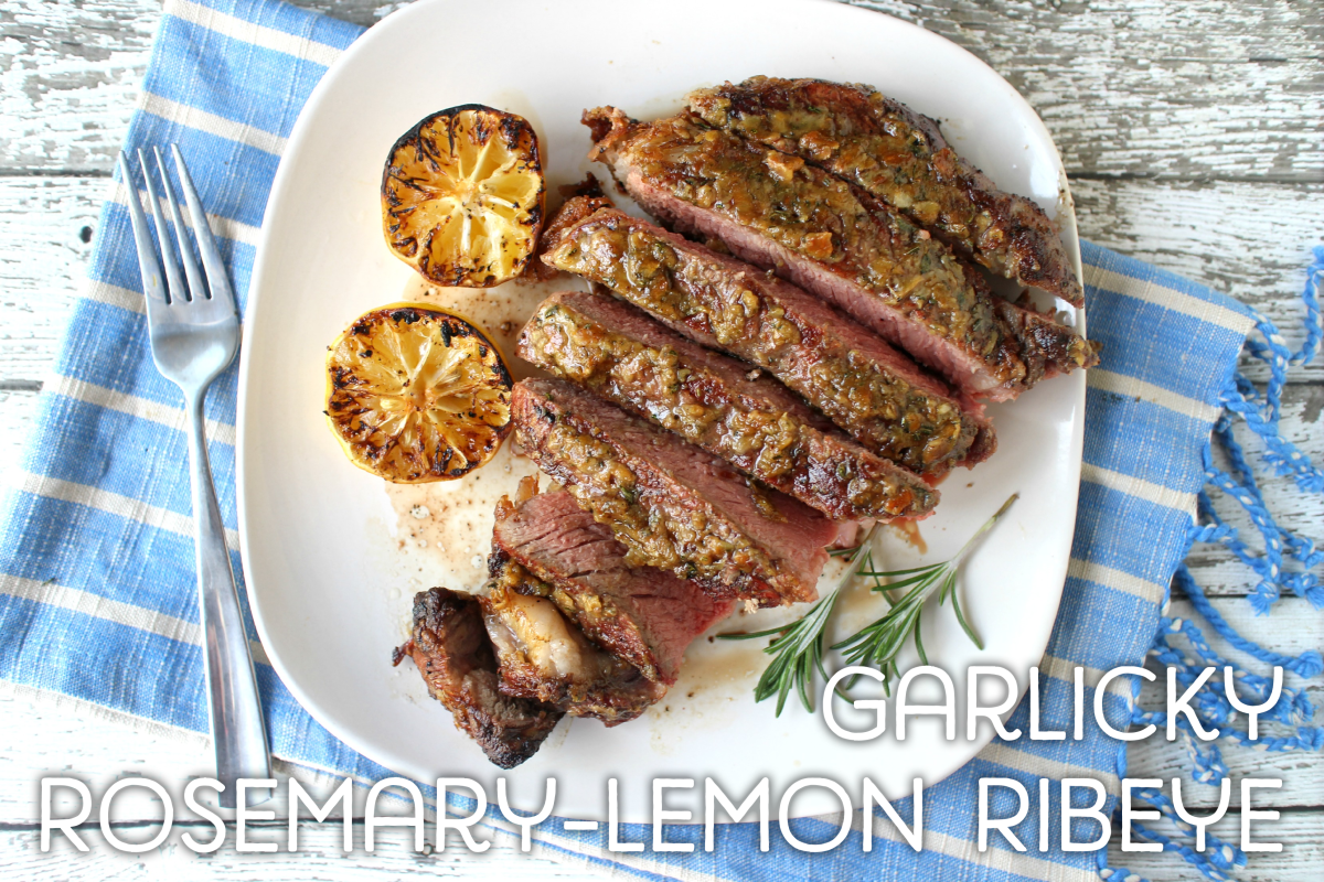 Garlicky Rosemary-Lemon Ribeye