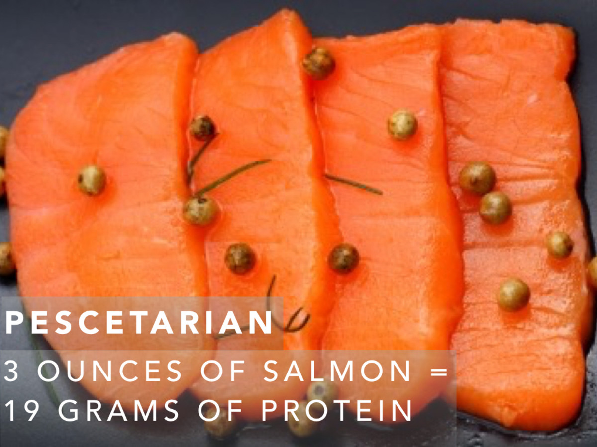 Salmon is a great choice for pescetarians. Three ounces of Atlantic Salmon will provide you with about 19 grams of protein.