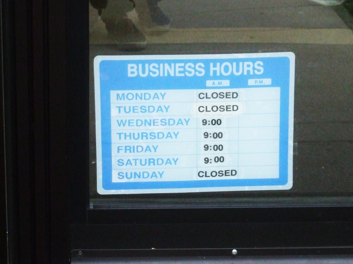 A unique sign for store hours.  Note that there are no closing times.