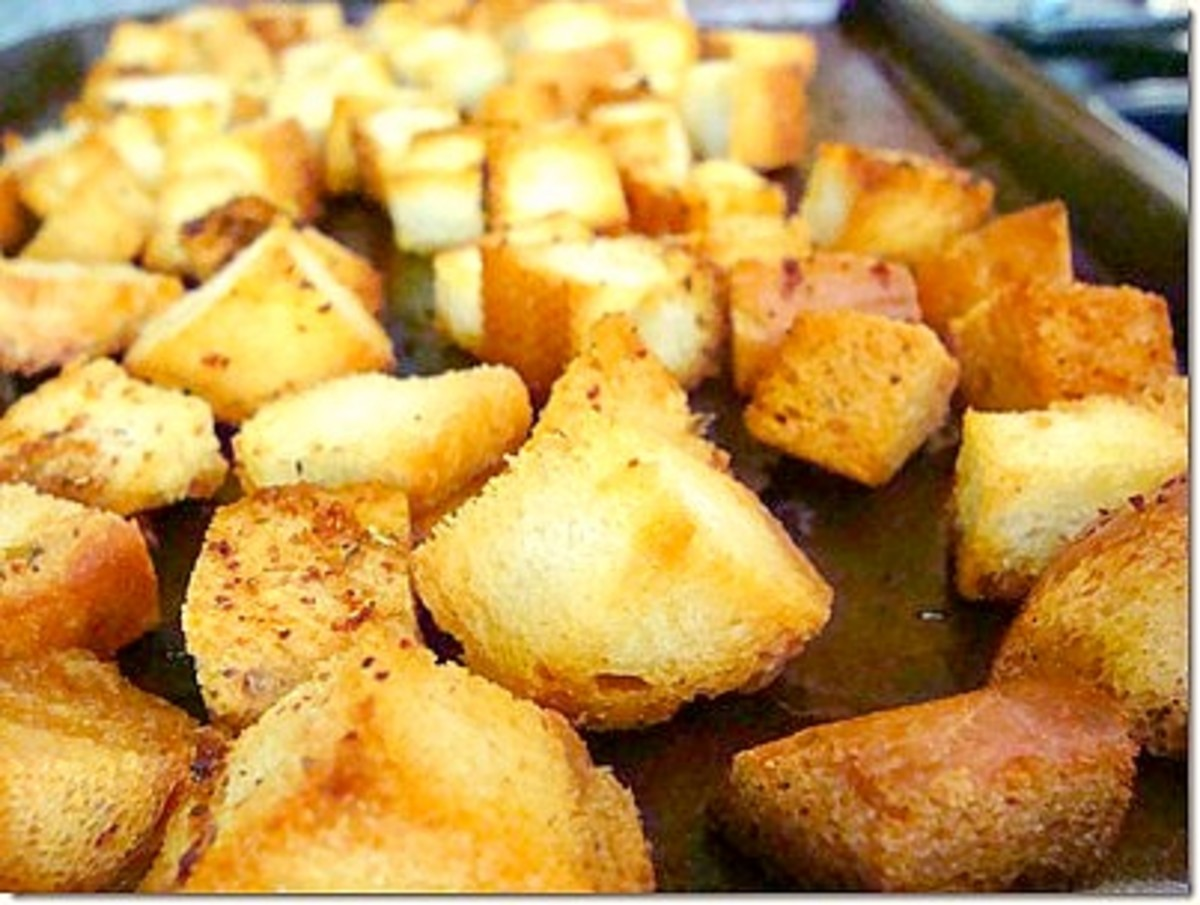 When making your own croutons, you know exactly what is in them