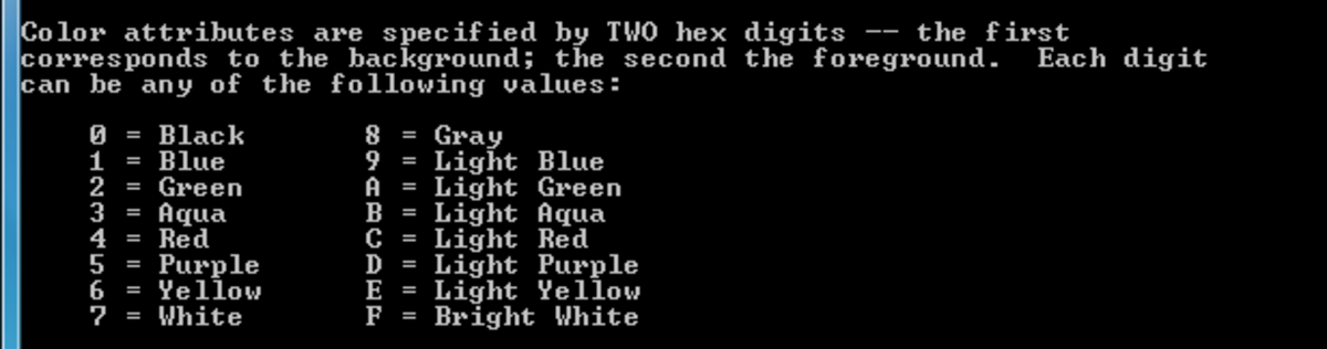"This is what you will get if you type ""color/?"" in to the command prompt."