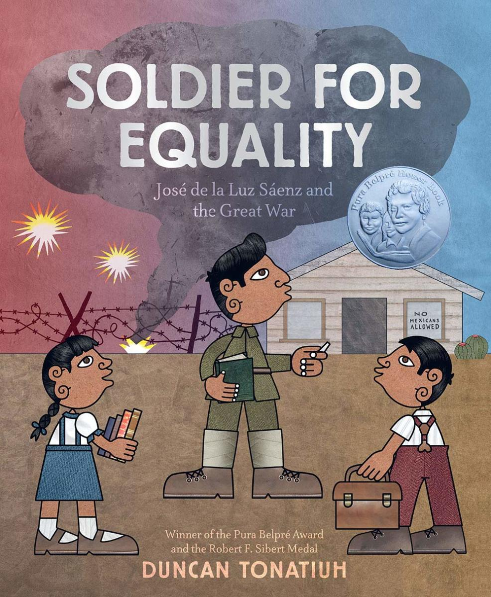 Soldier for Equality by Duncan Tonatiuh