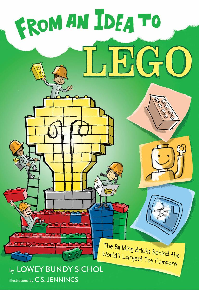 From an Idea to Lego by Lowey Bundy Sichol