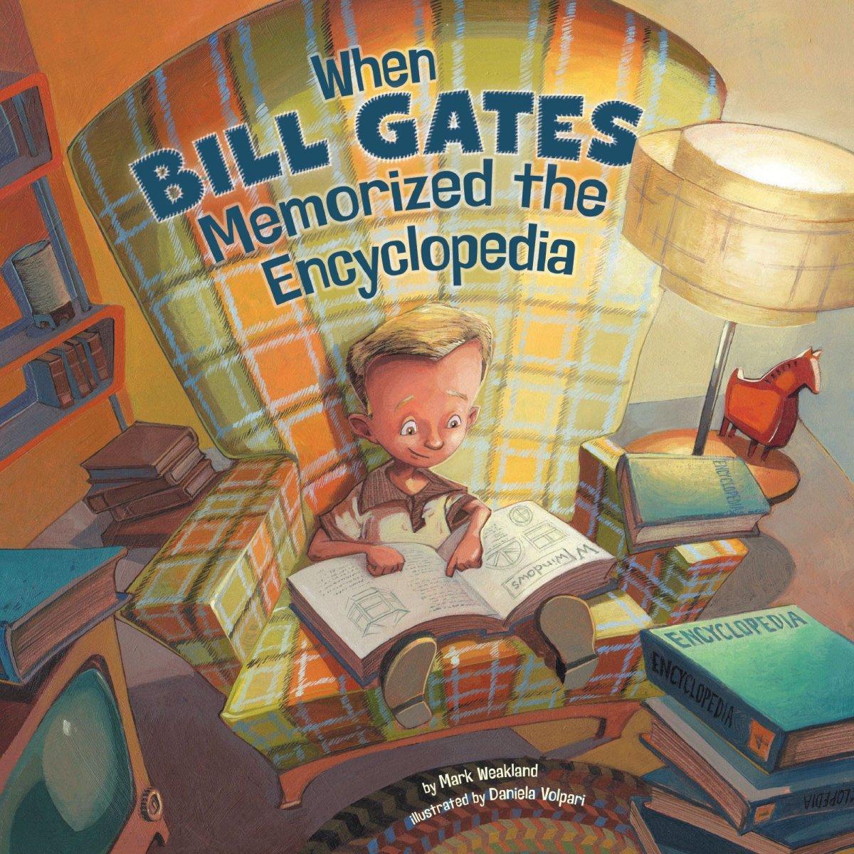 When Bill Gates Memorized an Encyclopedia by Mark Weakland