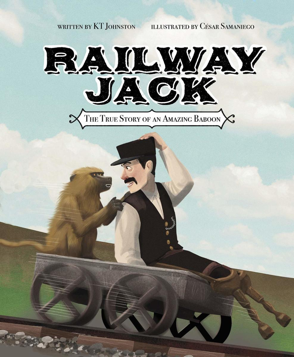 Railway Jack: The True Story of an Amazing Baboon by KT Johnston