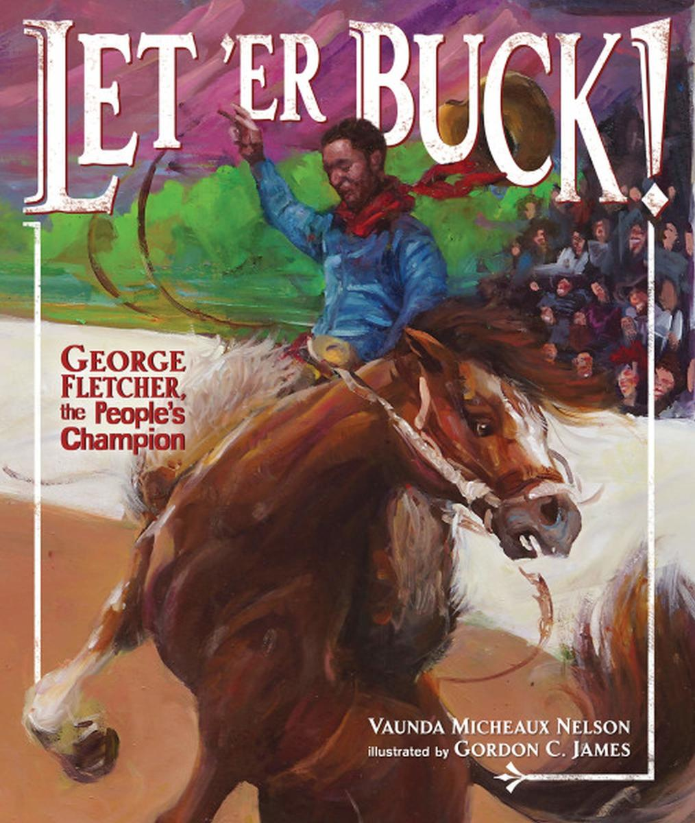 Let 'Er Buck: George Fletcher, the People's Champion by Vaunda Micheaux Nelson