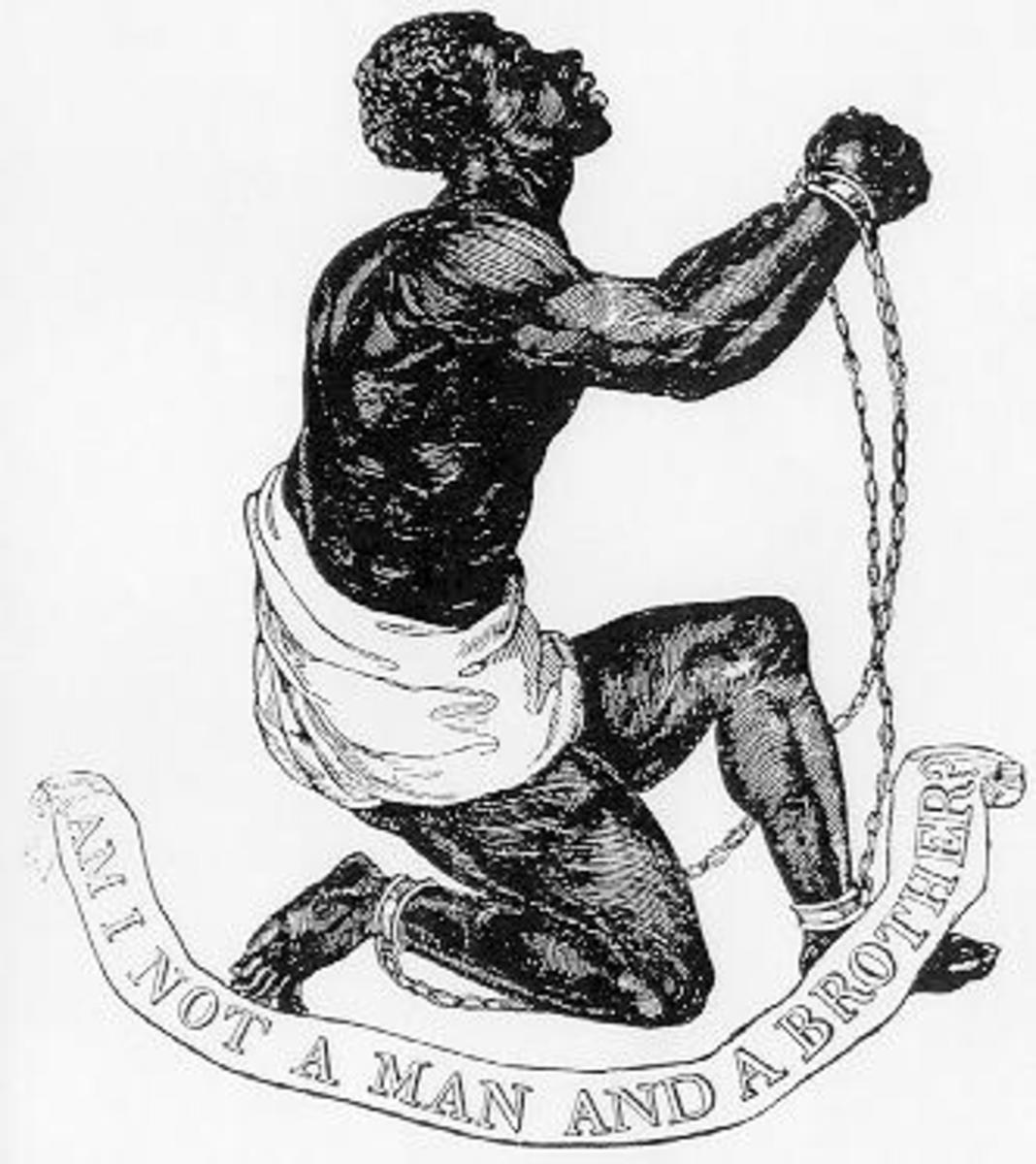 "The image of the abolition movement. This medallion image, engraved by Josiah Wedgewood contains the famous words ""Am I not a Man and a Brother?"""