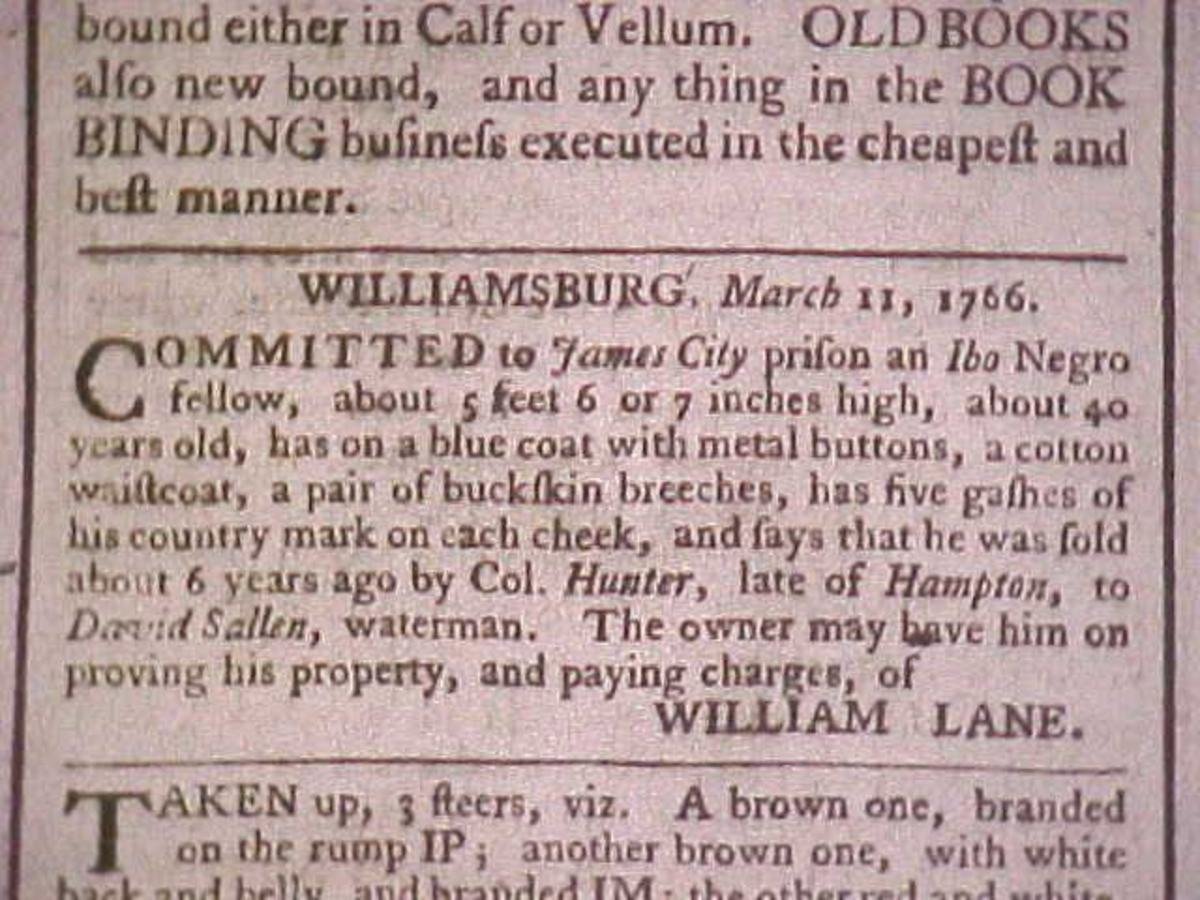 A 1766 advertisement advertises a found slave, by the name of William Lane, with a full description to alert the man's owner.