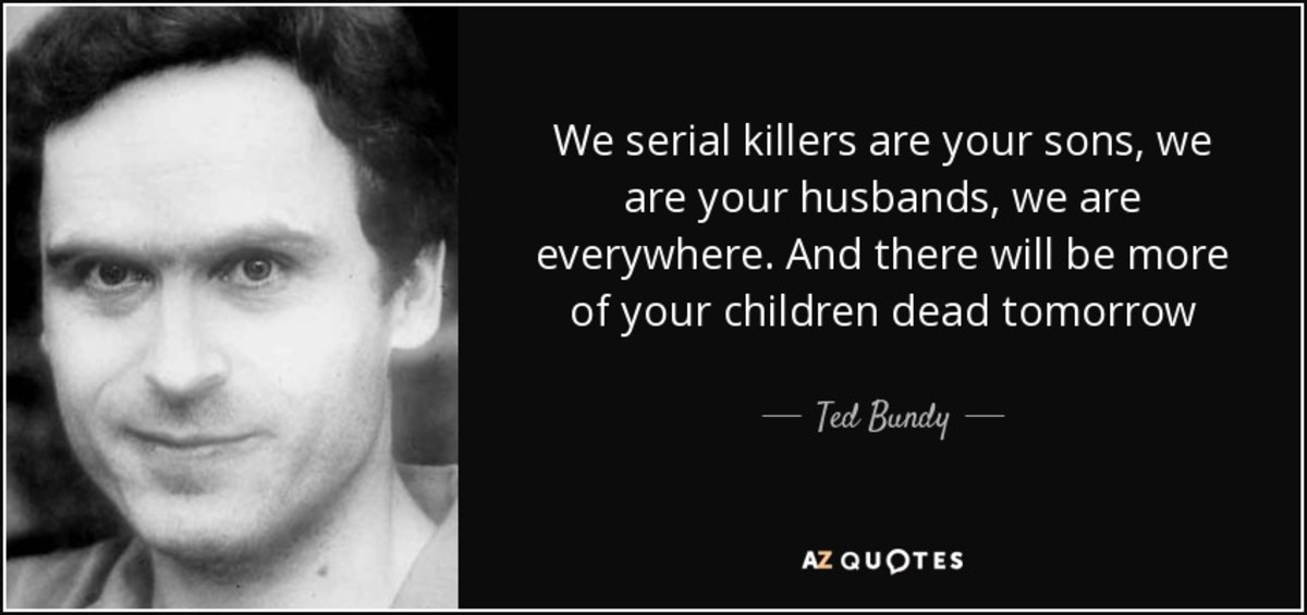 8 Creepy Serial Killer Quotes That Will Give You Cold Chills | Owlcation