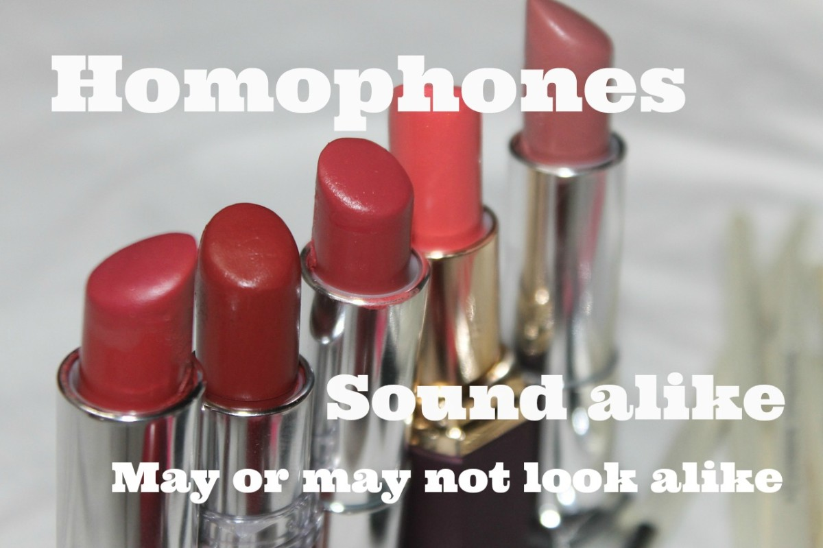 Homophones are words that sound alike, but may or may not be spelled alike.