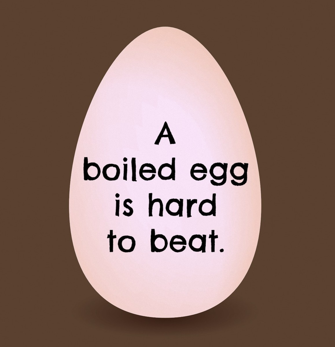 A boiled egg is hard to beat--an example of a paraprosdokian.