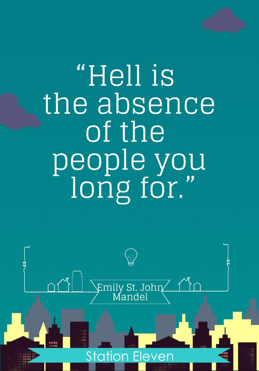 """Hell is the absence of the people you long for."""