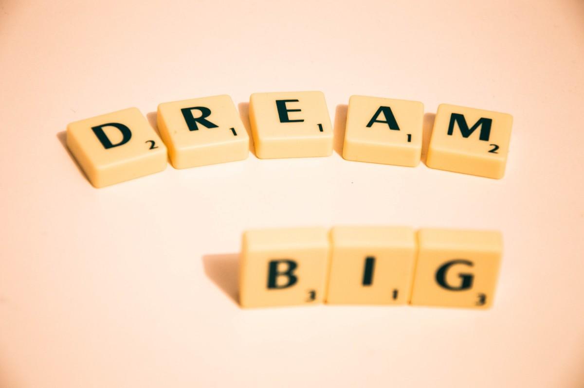 It's a big dream