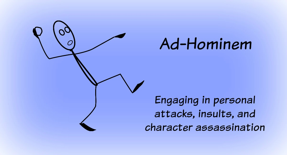 The ad-hominem attack is an personal attack on a person and does not address the claim itself.