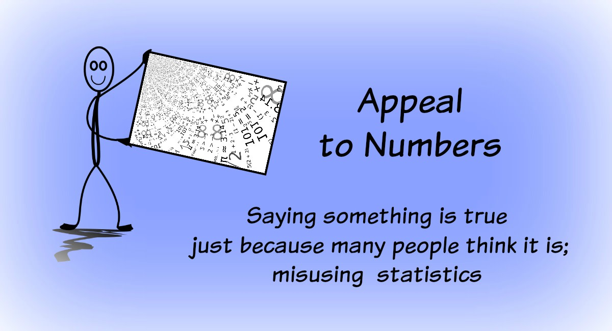 Often a person will misuse numbers and statistics in an attempt to prove his point.