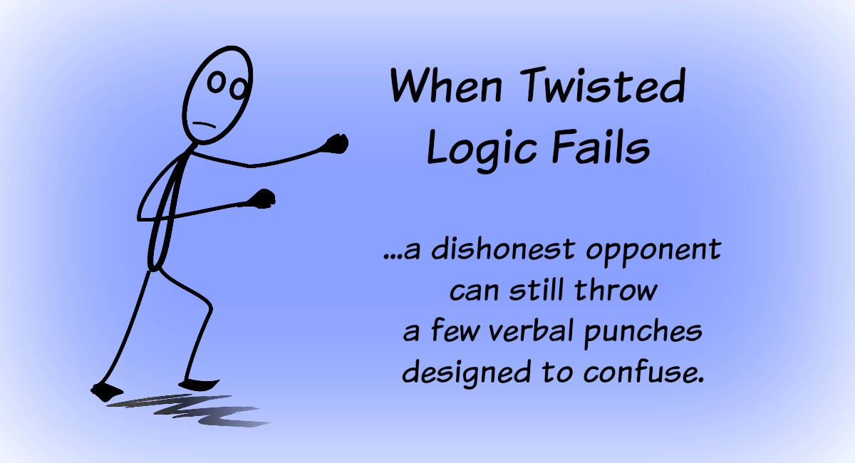 A clever opponent will try to win an argument by confusing the issue or by a direct hit to your emotions.