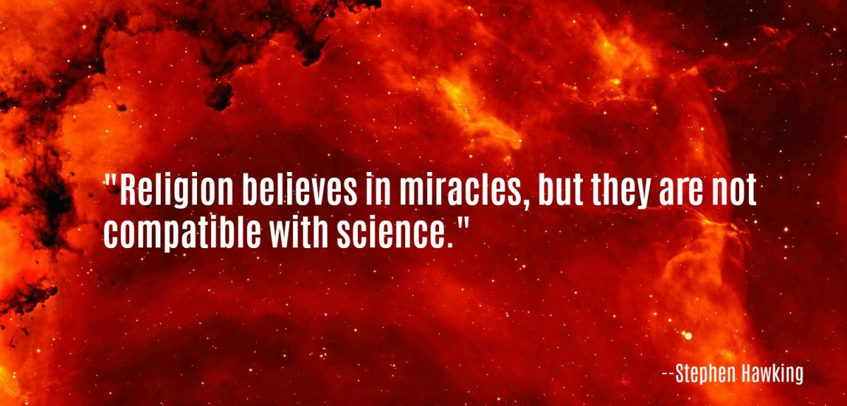 Some say Hawking's longevity was a miracle, but Hawking didn't believe in miracles.