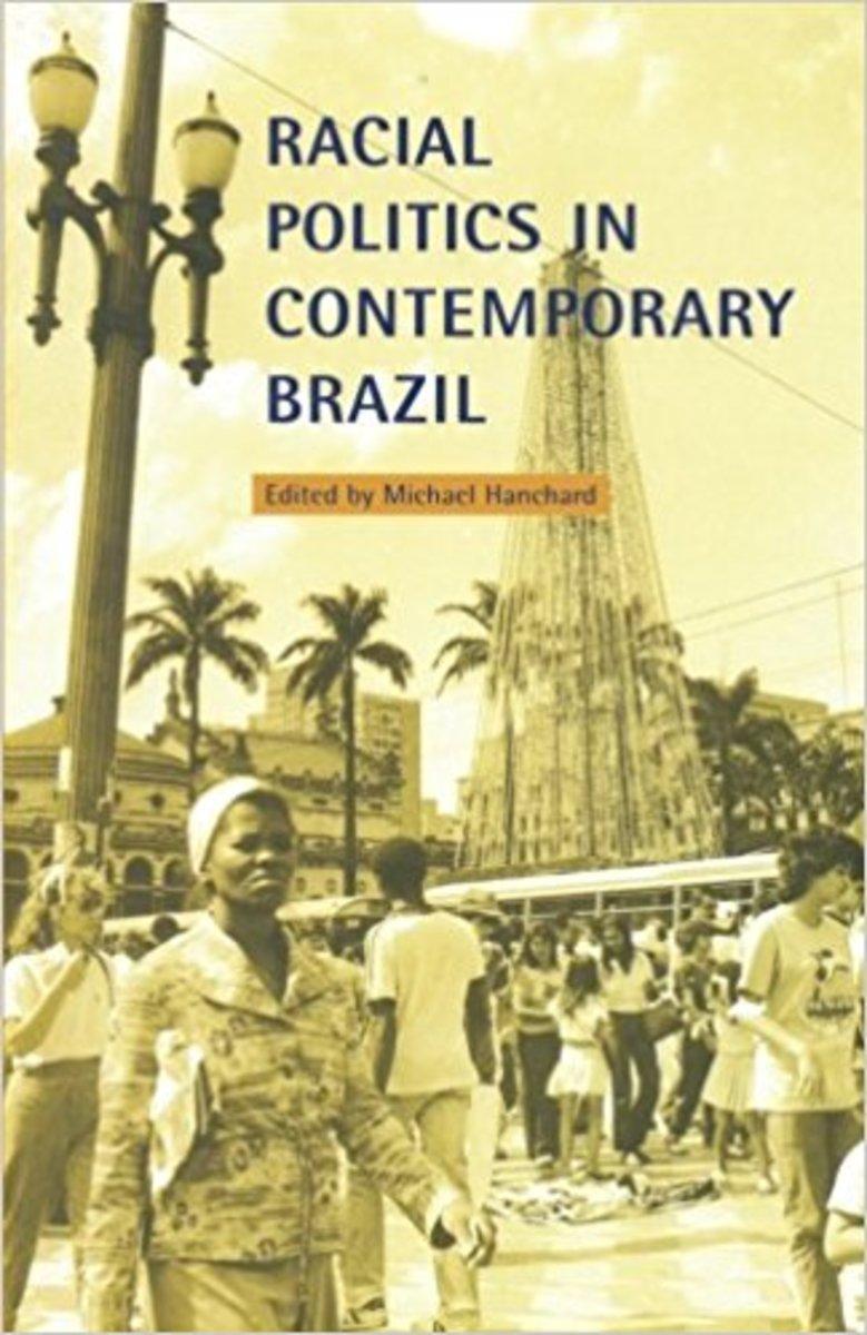 Racial Politics in Contemporary Brazil.
