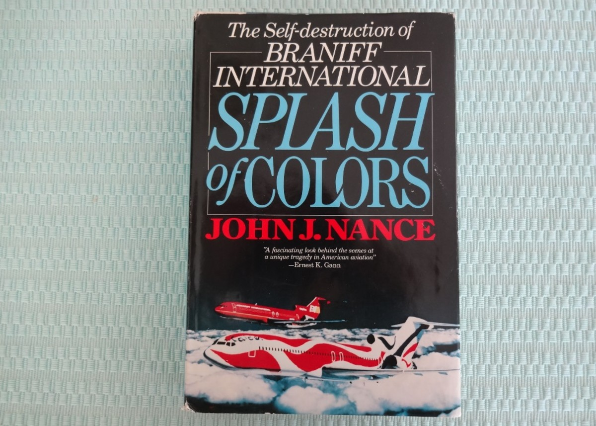 Splash of Colors, The Self-destruction of Braniff International, by John J. Nance, 1984