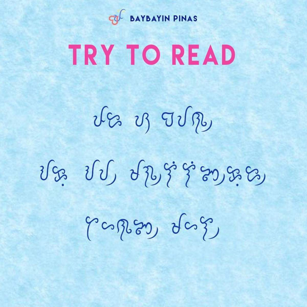 Try to read the following Baybayin characters.