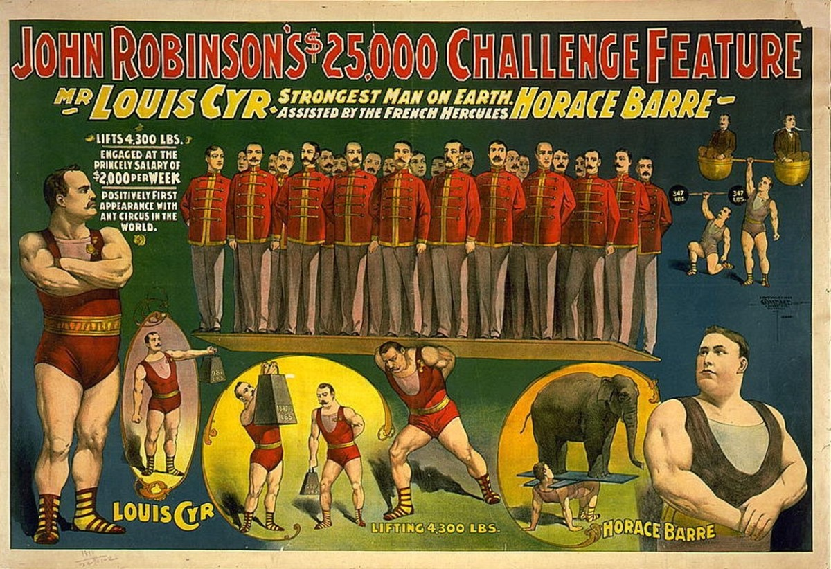 In 1898, circus impresario John Robinson offered $25,000 to anybody who could match just one of the feats of Louis Cyr or Horace Barre. No one could.