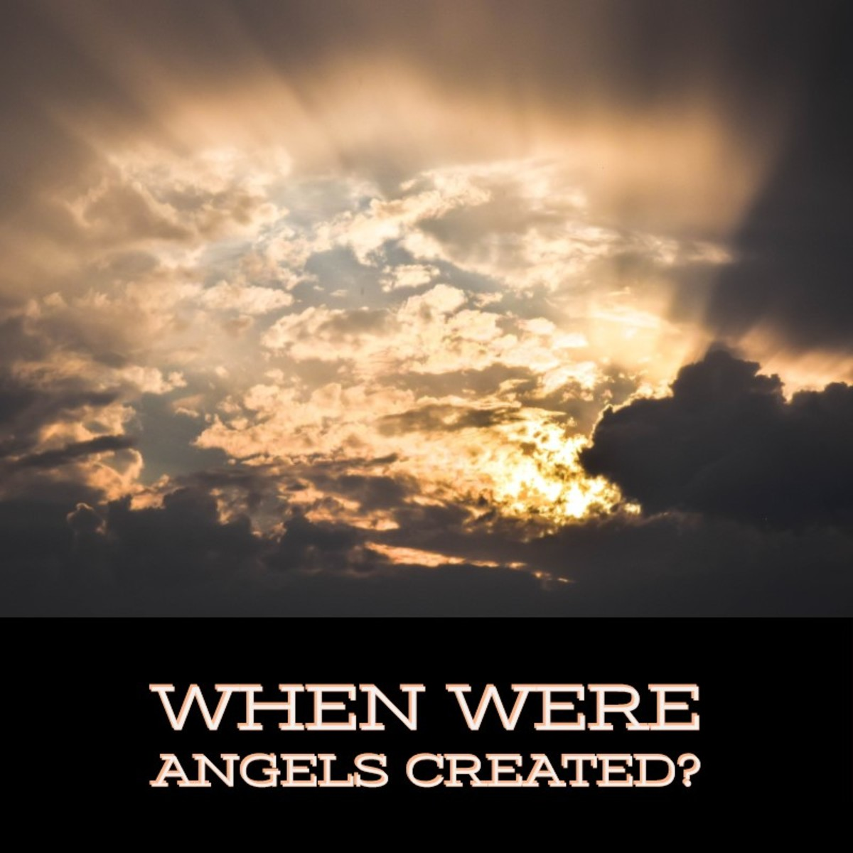 When were the Angels created by God?