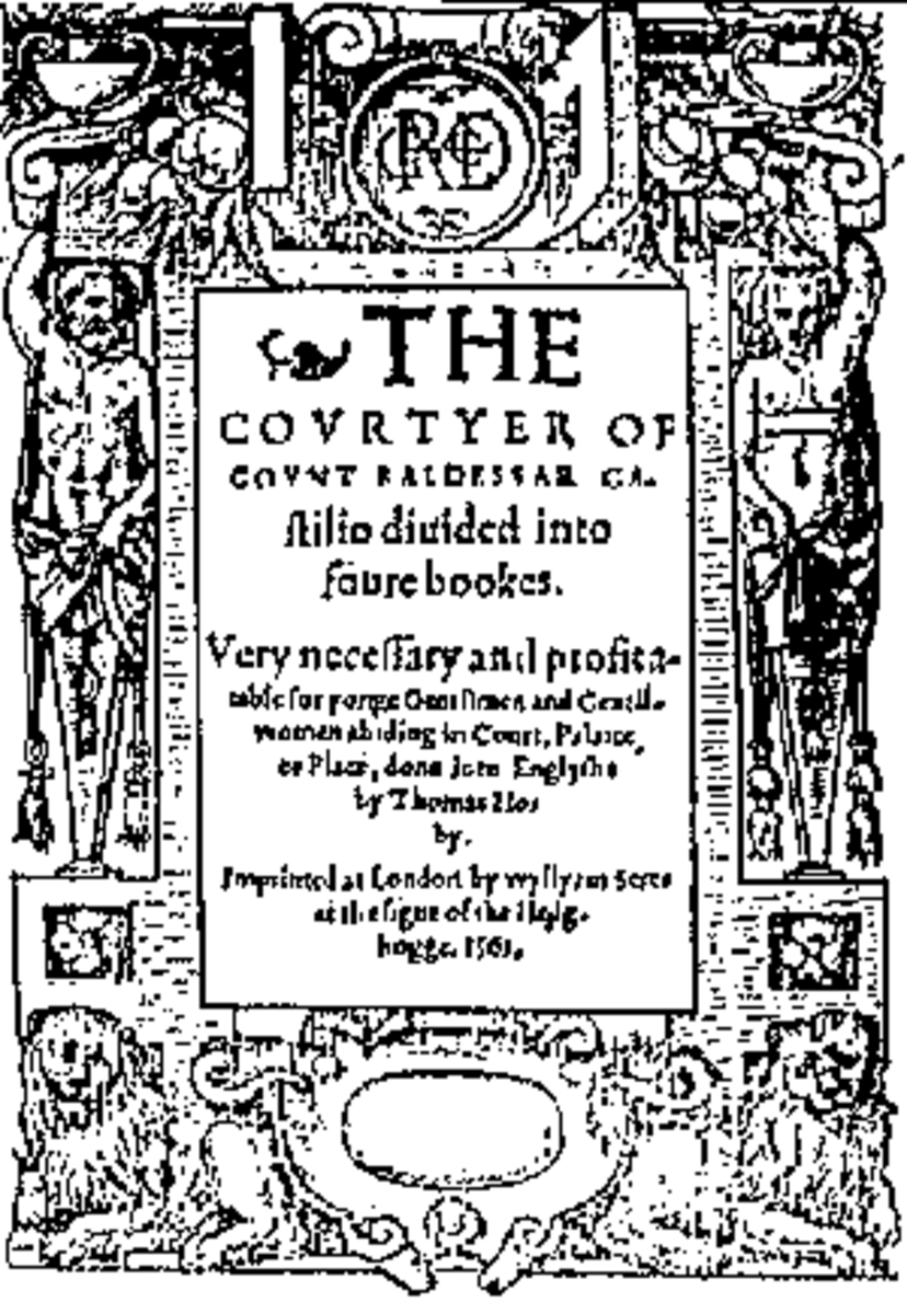 The Courtier, An English Version of advice to become the perfect courtier.