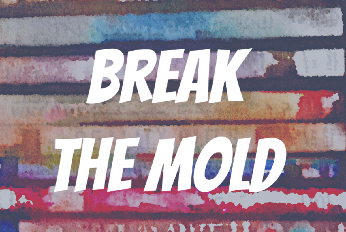 Break the Mold