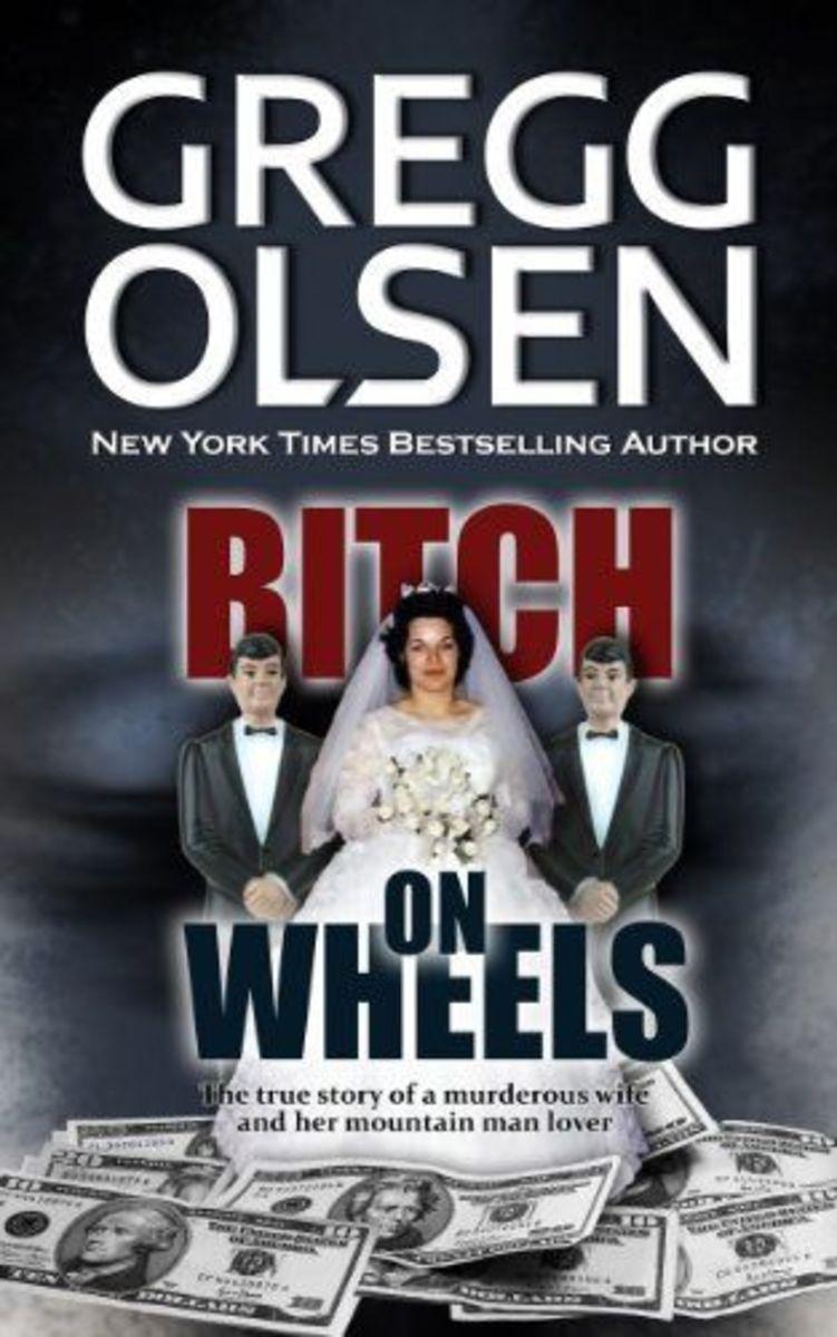 Bitch on Wheels by Gregg Olsen