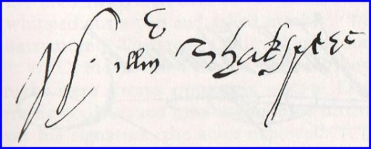 The autograph of William Shakespeare is considering by many experts to be the most valuable in existence.